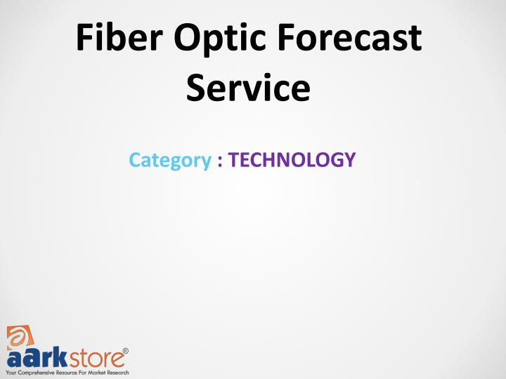 Fiber Optic Forecast Service