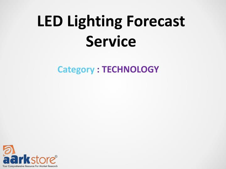 LED Lighting Forecast Service