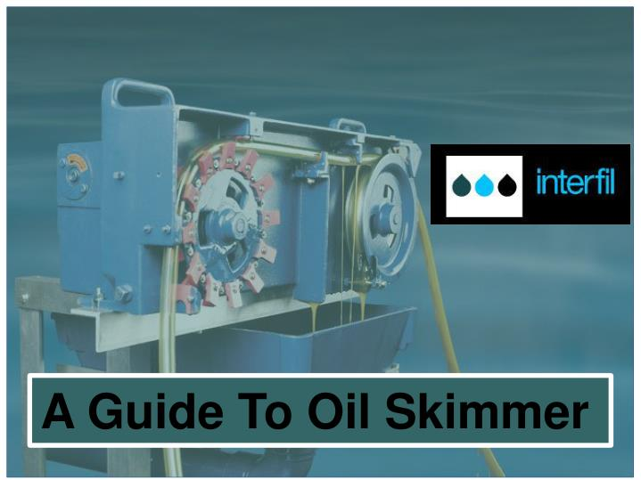 A Guide To Oil Skimmer