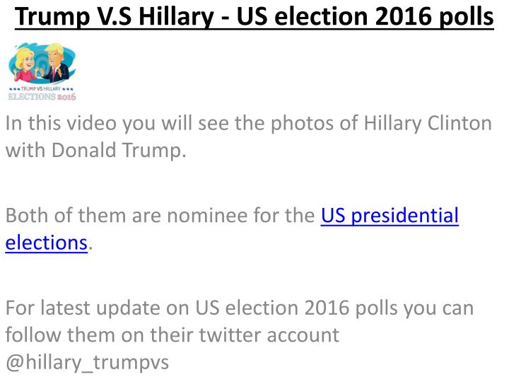 Trump v s hillary us election 2016 polls