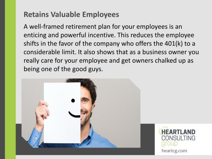 Retains Valuable Employees