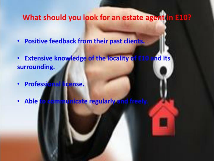 What should you look for an estate agent in E10?