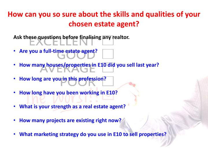 How can you so sure about the skills and qualities of your chosen estate agent?