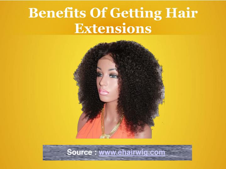 benefits of getting hair extensions