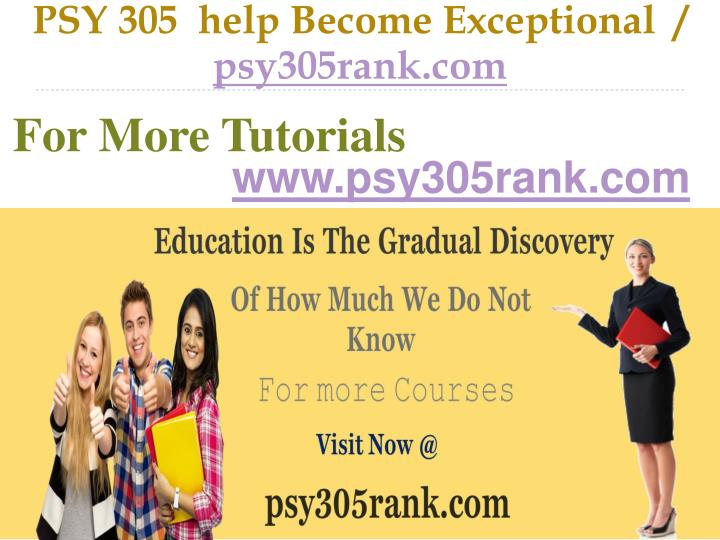 PSY 305  help Become Exceptional  /