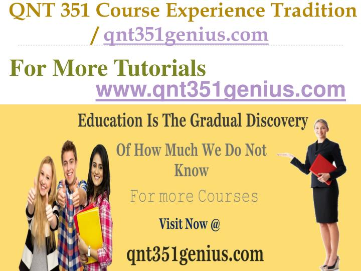 Qnt 351 course experience tradition qnt351genius com
