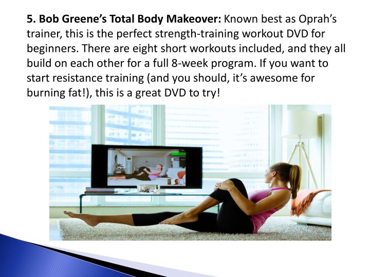 5. Bob Greene's Total Body Makeover: