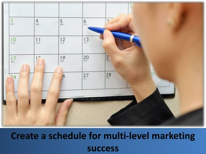 Create a schedule for multi-level marketing success