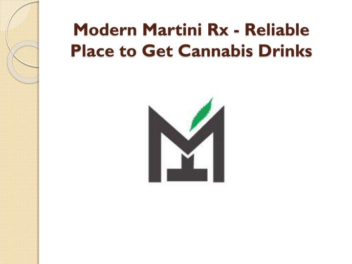 Modern martini rx reliable place to get cannabis drinks