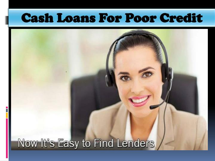 Cash Loans For Poor Credit