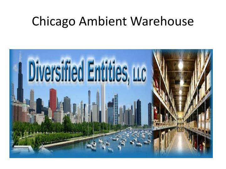 Chicago Ambient Warehouse