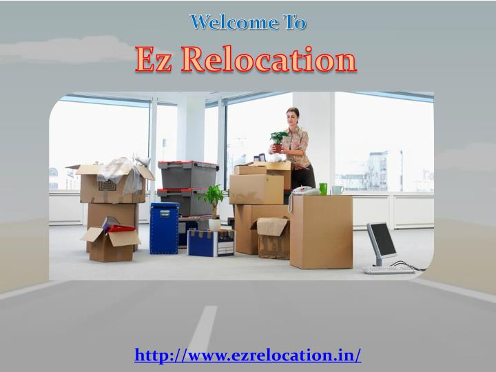 Http://www.ezrelocation.in/