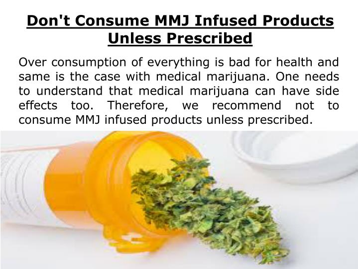 Don't Consume MMJ Infused Products Unless Prescribed