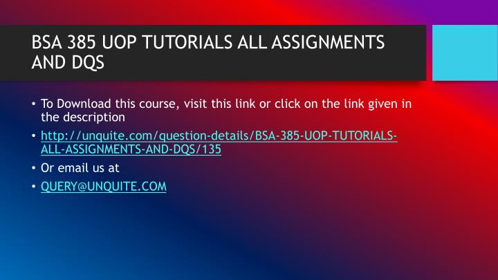Bsa 385 uop tutorials all assignments and dqs1