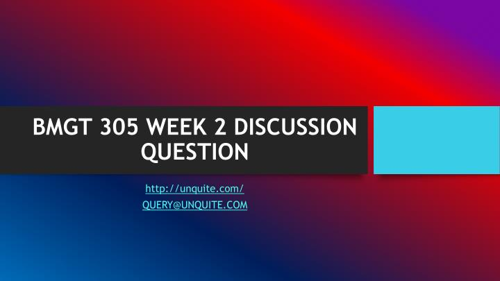 BMGT 305 WEEK 2 DISCUSSION QUESTION