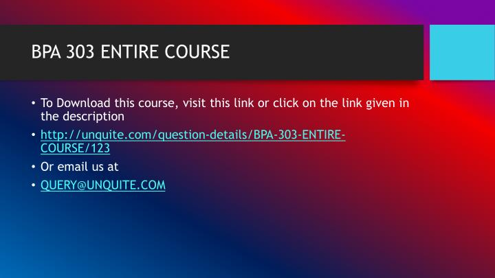 BPA 303 ENTIRE COURSE