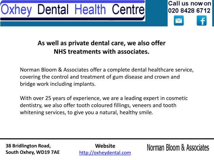 As well as private dental care, we also offer