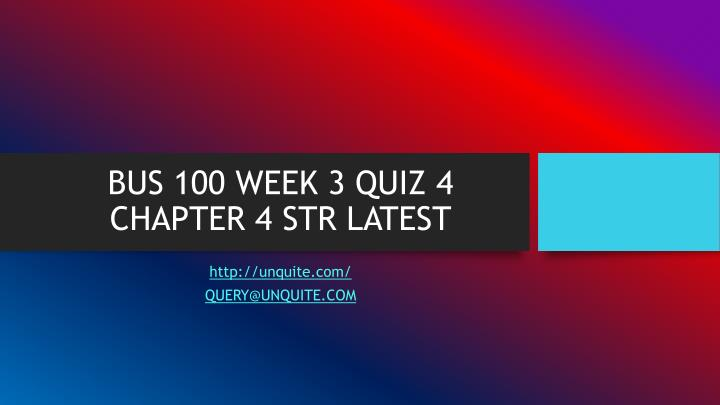 Bus 100 week 3 quiz 4 chapter 4 str latest