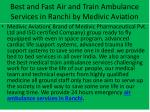 best and fast air and train ambulance services in ranchi by medivic aviation