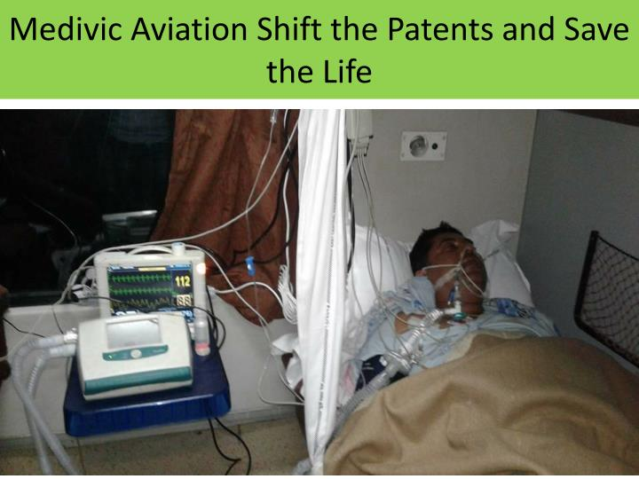 Medivic Aviation Shift the Patents and Save the Life