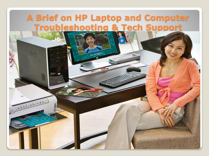 A brief on hp laptop and computer troubleshooting tech support