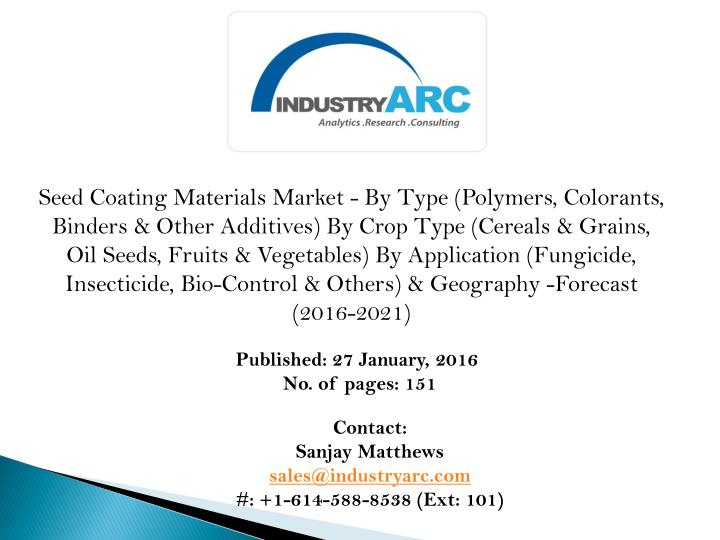 Seed Coating Materials Market - By Type (Polymers, Colorants, Binders & Other Additives) By Crop Typ...
