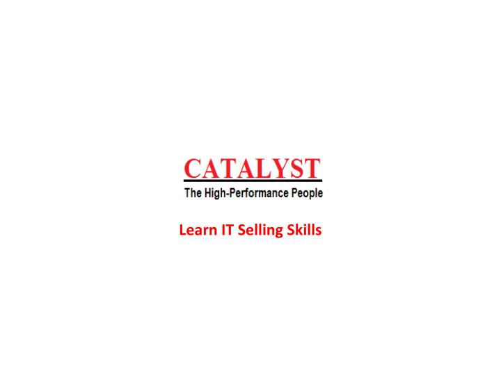 Learn it selling skills