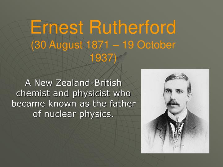 Ernest rutherford 30 august 1871 19 october 1937