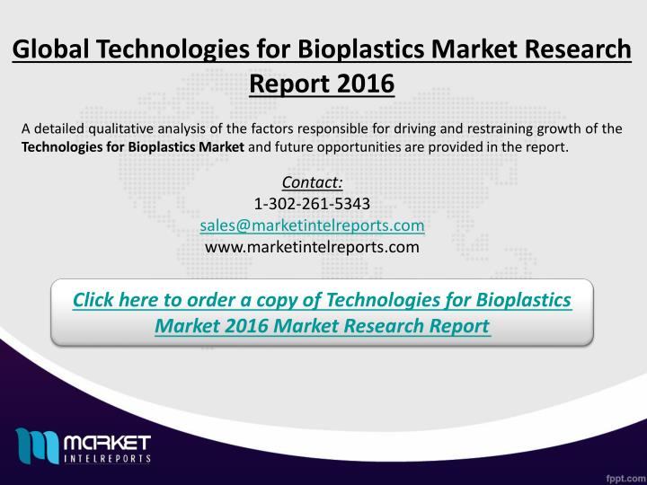 Global Technologies for Bioplastics Market Research Report 2016