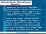 the useful benefits of using thermal paper rolls5
