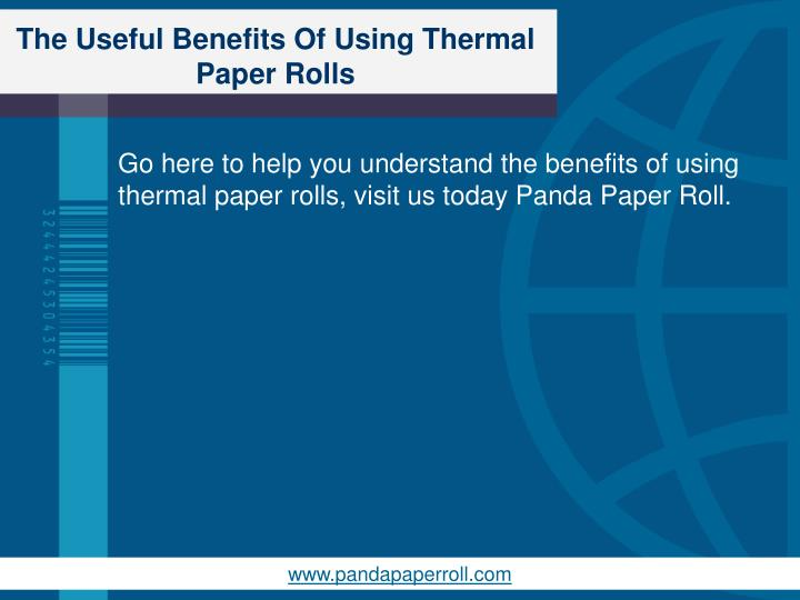 The Useful Benefits Of Using Thermal Paper Rolls