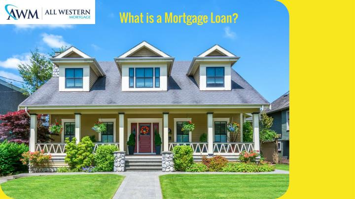 What is a Mortgage Loan?