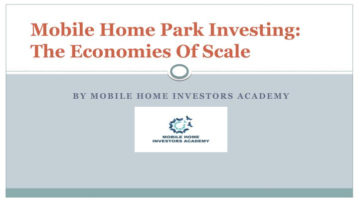 Mobile Home Park Investing:
