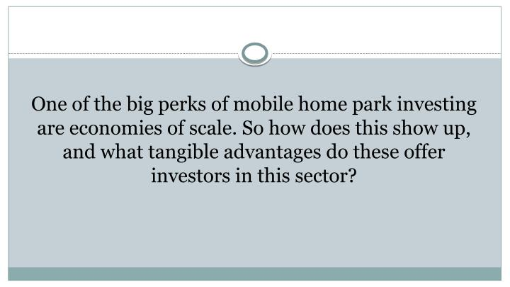 One of the big perks of mobile home park investing