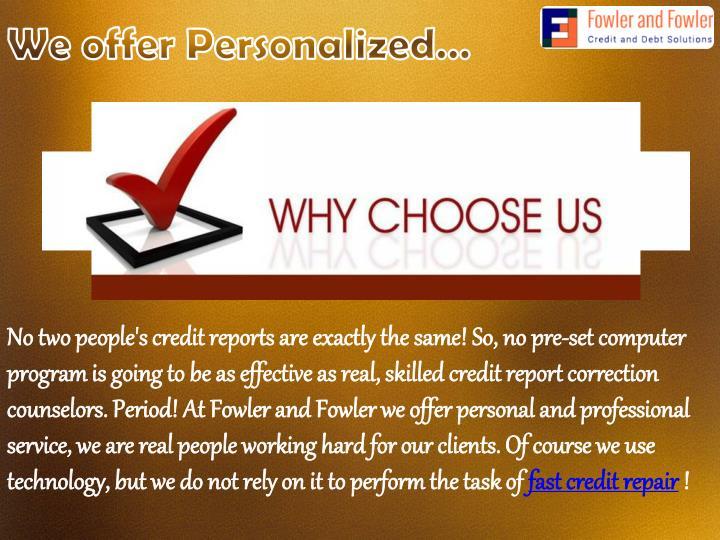 We offer
