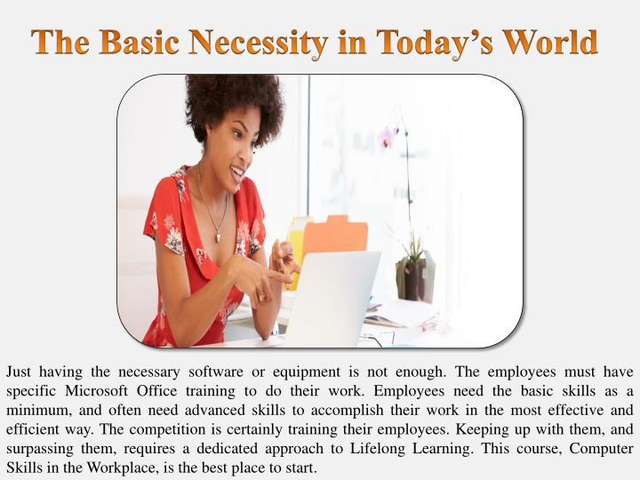 The Basic Necessity in Today's World