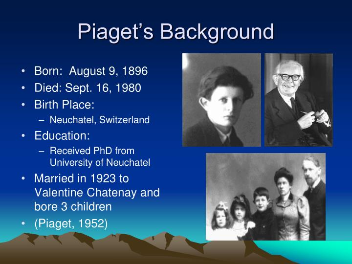 Piaget s background