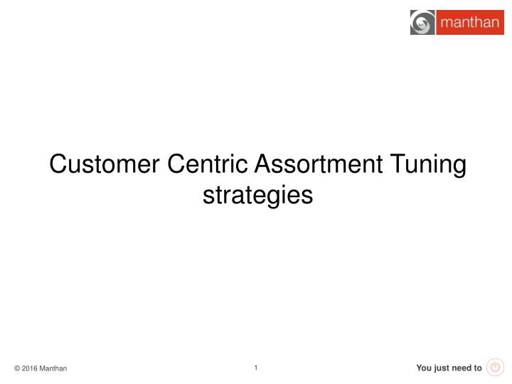 Customer Centric Assortment Tuning
