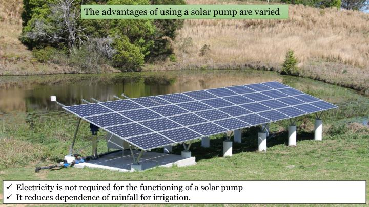 The advantages of using a solar pump are