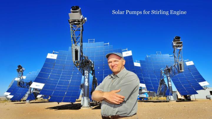 Solar Pumps for Stirling Engine