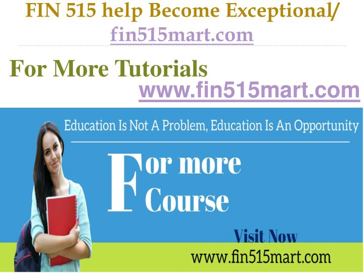 fin 515 help become exceptional fin515mart com