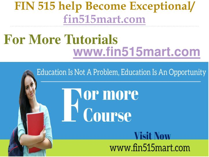 FIN 515 help Become Exceptional/