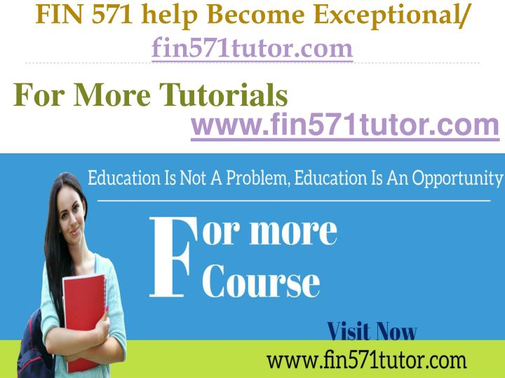 Fin 571 help become exceptional fin571tutor com