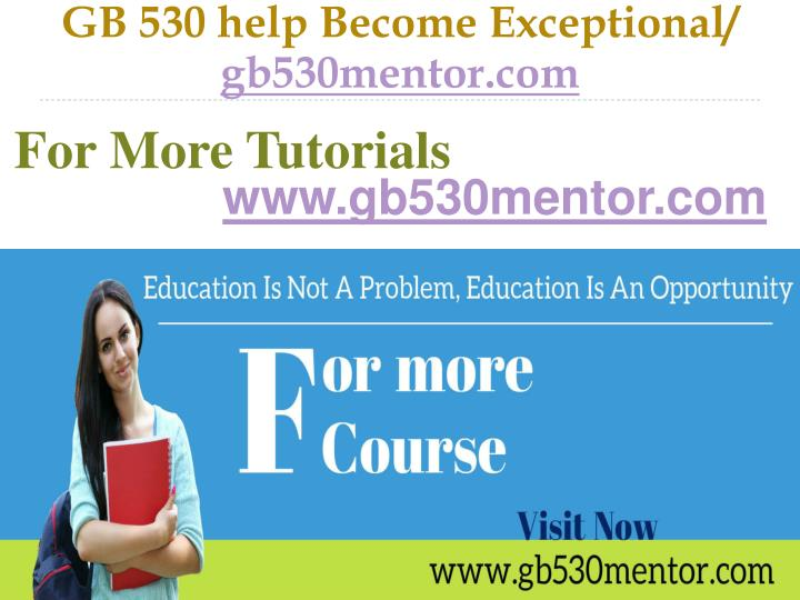 GB 530 help Become Exceptional/