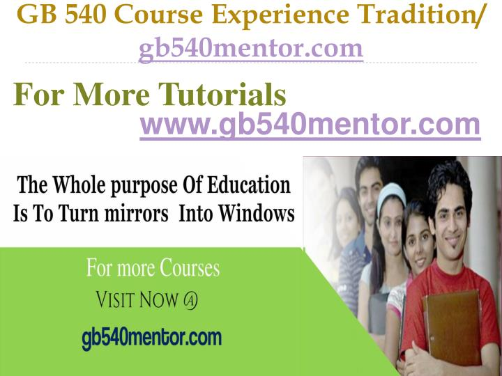 Gb 540 course experience tradition gb540mentor com
