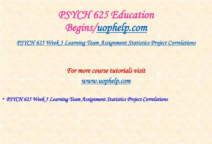 PSYCH 625 Education Begins/