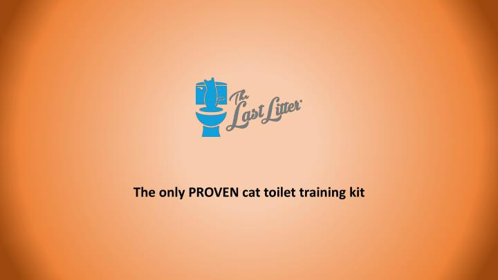 The only PROVEN cat toilet training kit