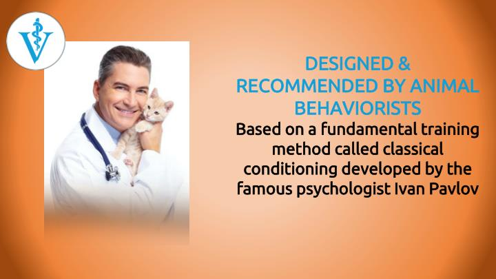 DESIGNED & RECOMMENDED BY ANIMAL BEHAVIORISTS