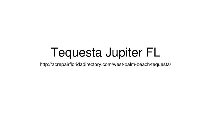 Tequesta jupiter fl