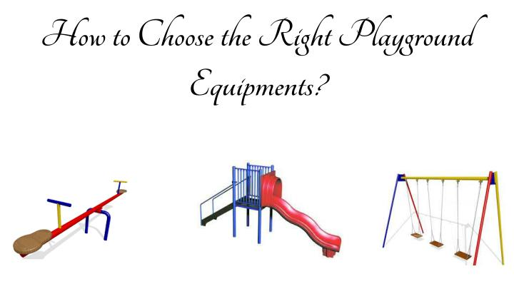 How to choose the right playground equipments